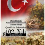 Türk Milletinin Çanakkale Zaferi'nin 102. Yılı Kutlu Olsun!