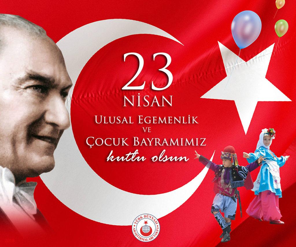23 Nisan Ulusal Egemenlik ve Çocuk Bayramımız Kutlu Olsun : Turan | Türk  Dünyası Araştırmaları Vakfı