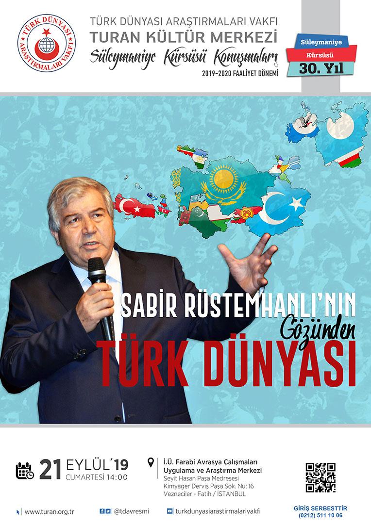 Sabir Rüstemhanlı'nın Gözünden Türk Dünyası