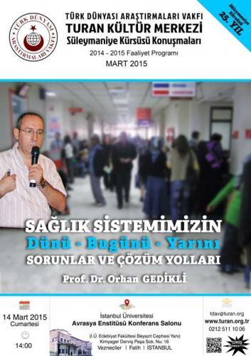 Turan Kültür Merkezi - Sağlık Sistemimizin Dünü-Bugünü-Yarını Sorunlar ve Çözüm Yolları